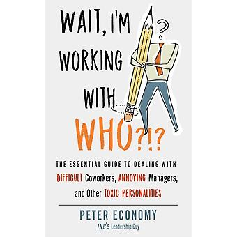 Wait Im Working with Who by Peter Peter Economy Economy