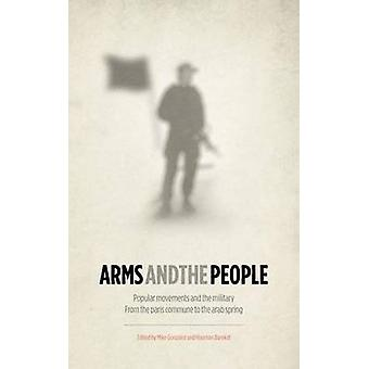 Arms and the People by Edited by Mike Gonzalez & Edited by Houman Barekat