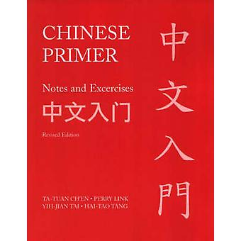 Chinese Primer Notes and Exercises GR by Tatuan ChenPerry LinkYihjian TaiHaitao Tang