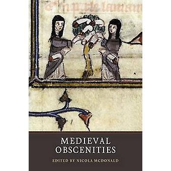 Medieval Obscenities by McDonald & Nicola