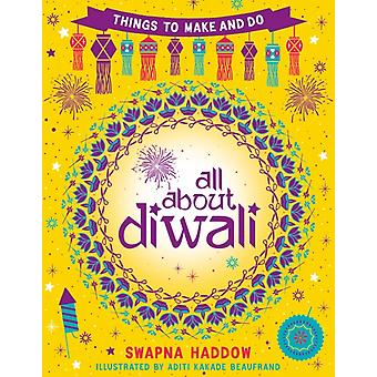 All About Diwali Things to Make and Do by Swapna Haddow