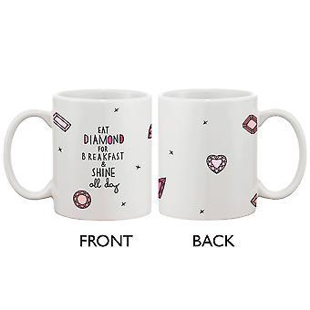 Niedliche Keramik Kaffeebecher - Essen Sie Diamanten zum Frühstück und glänzen Sie alle Tag-Cup