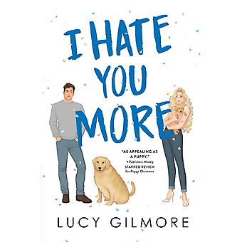 I Hate You More by Lucy Gilmore