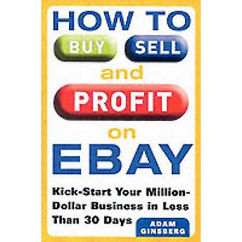 Hur att köpa – sälja och vinst på eBay - kickstarta ditt hem baserat företag