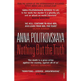 Nothing But the Truth - selezionato dispacci da Anna Politkovskaja - Ar