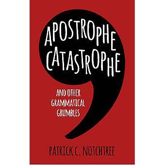Catastrofe di apostrofo - e altri grammaticale brontola da Patrick C.