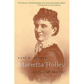 Marietta Holley - liv med Josiah Allens kone (ny udgave) af Kate