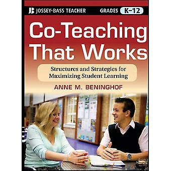 Co-Teaching That Works - Structures and Strategies for Maximizing Stud