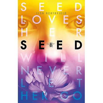 Seed by Lisa Heathfield - 9781405275385 Book