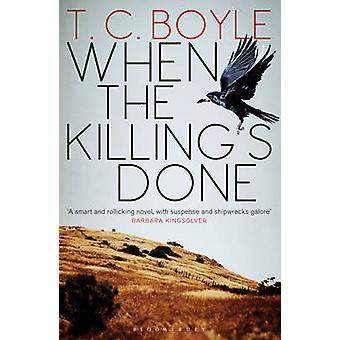 When the Killing's Done by T. C Boyle - 9781408821701 Book