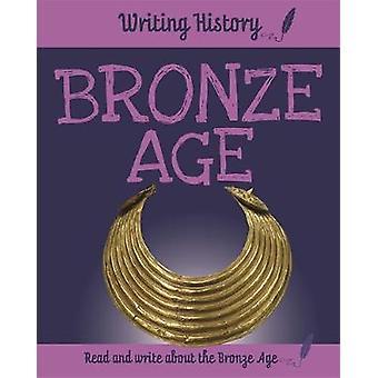 Geschiedenis - Bronstijd door Anita Ganeri - 9781445153124 boek te schrijven