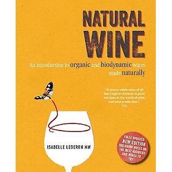 Naturliga vin - en introduktion till ekologiska och biodynamiska viner gjorda Na