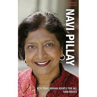 Navi Pillay - Realising Human Rights for All by Sam Naidu - 9781906413