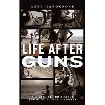 Life jälkeen aseet - vastavuoroisuuden ja osin nuorten miesten Liberia b