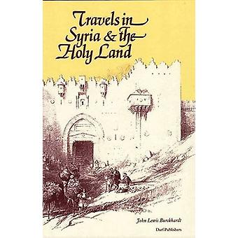 Travels in Syria and the Holy Land by Johann Ludwig Burckhardt - 9781