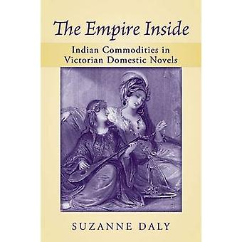 The Empire Inside - Indian Commodities in Victorian Domestic Novels by