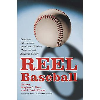 Reel Baseball - Essays and Interviews on the National Pastime - Hollyw