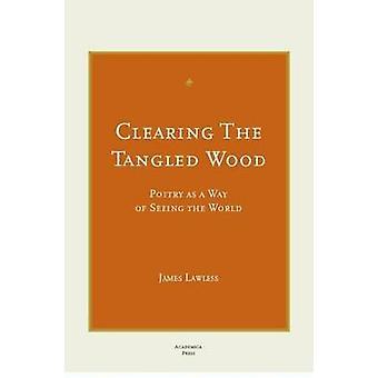 Wissen van het verwarde hout - poëzie als een manier van zien de wereld door Jam