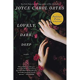 Vackra, mörka, djupa: berättelser