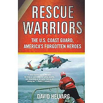 Guerriers de sauvetage: L'u. s. Coast Guard, héros oubliés de l'Amérique