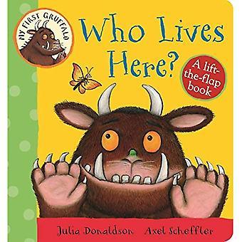Mijn eerste Gruffalo: Wie woont hier? Lift-the-Flap Book