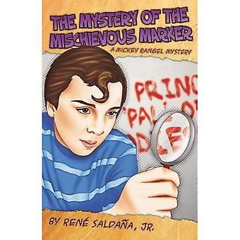 The Mystery of the Mischievous Marker / El Misterio del Malvado Marcador: A Mickey Rangel Mystery / Colecci N...