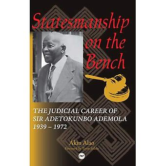 Statsmannsevner på benken: juridiske karrieren til Sir Adetokunbo Ademola 1939-1972: juridisk karriere Sir Adetokunbo Ademola 1939-1972