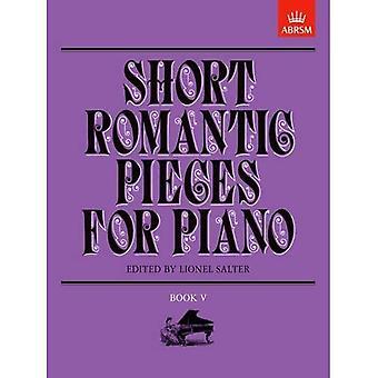 Krótki romantyczne utwory na fortepian, książki 5: Bk. 5 (krótki romantyczne utwory na fortepian (ABRSM))