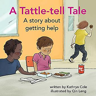 A Tattle-Tell Tale: A Story about Getting Help (I'm a Great Little Kid)