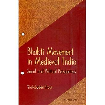 Bhakti beweging in het middeleeuwse India: Social and Political Perspectives