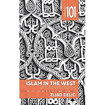 Islam in the West: Beyond Integration (Collection 101)