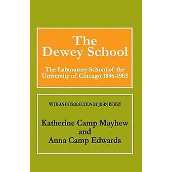 De Dewey School de School laboratorium van de Universiteit van Chicago 18961903 door Edwards & Anna
