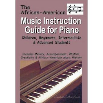 African American Music Instruction Guide for Piano Children Beginners Intermediate  Advanced Students by DuboseSmith & Darshell