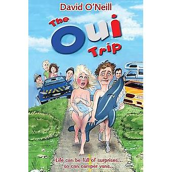 The Oui Trip by ONeill & David