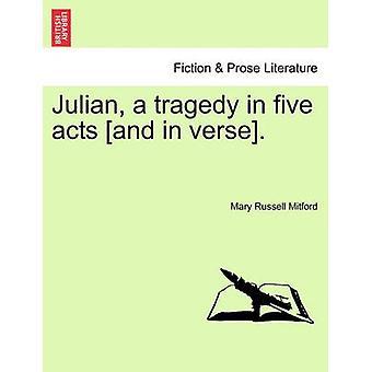 جوليان مأساة في الأفعال الخمسة وفي الآية. ميتفورد & ماري راسل