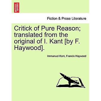 Critick of Pure Reason translated from the original of I. Kant by F. Haywood. by Kant & Immanuel