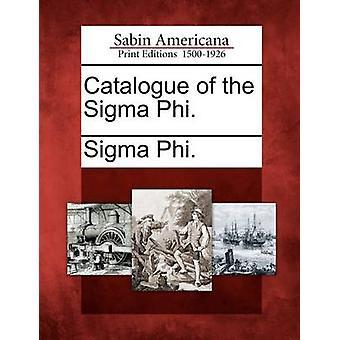 Katalog över den Sigma Phi. av Sigma Phi.