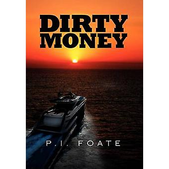Dirty Money by Foate & P. I.