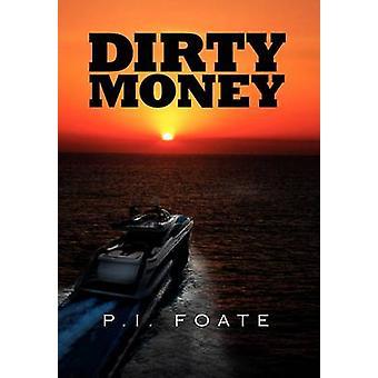 Dirty Money door Foate & P. ik.