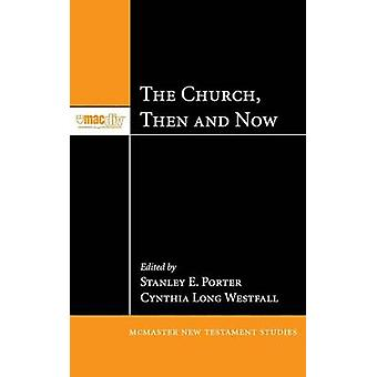 The Church Then and Now by Porter & Stanley E.