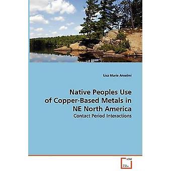 Uso de povos nativos de metais CopperBased na América do Norte NE por Anselmi & Lisa Marie