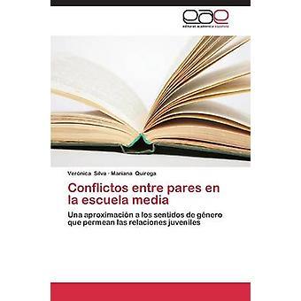 Conflictos entre pares en la escuela media by Silva Vernica