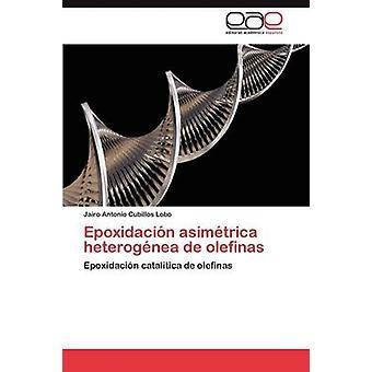 Epoxidacin asimtrica heterognea de olefinas av Cubillos Lobo Jairo Antonio