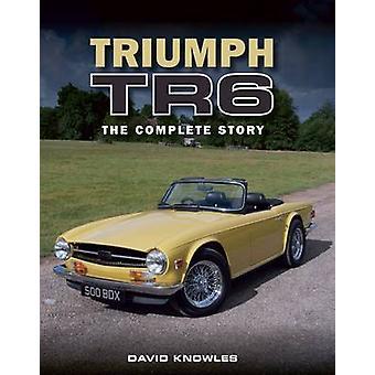 Triumph TR6 - die komplette Story von David Knowles - 9781785001376 Buch