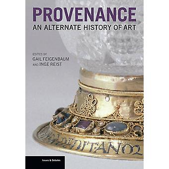 Herkomst - een alternatieve geschiedenis van de kunst door Gail Feigenbaum - Inge R
