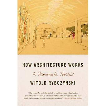 How Architecture Works - A Humanist's Toolkit by Witold Rybczynski - 9