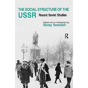 The Social Structure of the USSR - Recent Soviet Studies by Murray Yan