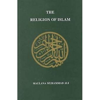 The Religion of Islam (Revised edition) by Maulana Muhammad Ali - 978