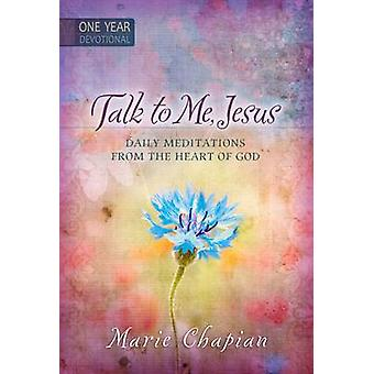 Talk to Me Jesus One Year Devotional - 365 Daily Meditations from the