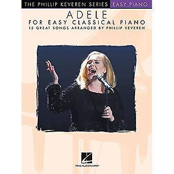 Adele For Easy Classical Piano by Adele - 9781495083501 Book